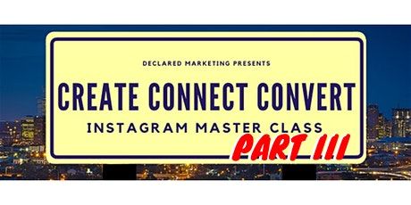 Connect Convert Instagram Masterclass Part III tickets