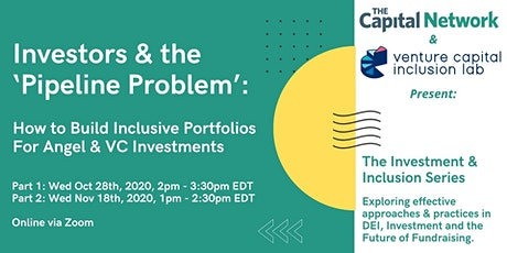 Investors & the 'Pipeline Problem': Building Inclusive Portfolios Part 2 tickets