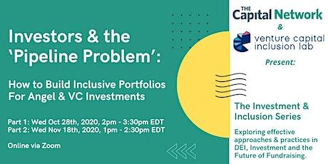 Investors & the 'Pipeline Problem': Building Inclusive Portfolios Part 1 tickets