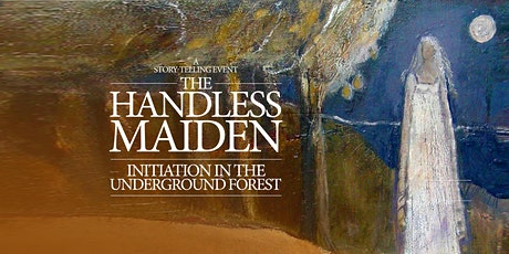 The Handless Maiden: Initiation in the Underground Forest tickets