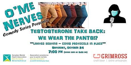 O'Me Nerves Comedy Series Presents: Testosterone Take Back! tickets