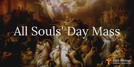 All Souls' Day Mass: MONDAY 7 PM tickets
