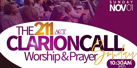 The 211 Clarion Call To Worship & Prayer Sunday tickets