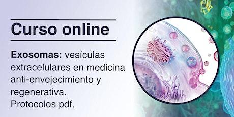 Curso de Exosomas, vesículas extracelulares en Medicina antienvejecimiento boletos
