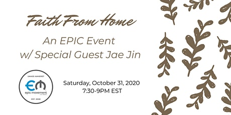 Faith From Home: An EPIC Virtual Event w/ Special Guest Jae Jin tickets