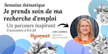 Témoignage Line Lacroix - Hyuman - Je prends soin de ma recherche d'emploi billets