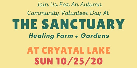 THE SANCTUARY Healing Farm + Gardens Autumn Volunteer Day at Crystal Lake tickets