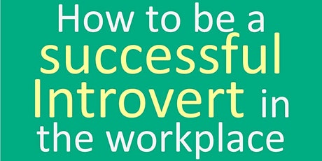 How to be a successful Introvert in the workplace tickets