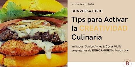 Conversatorio: Tips para Activar la Creatividad Culinaria tickets