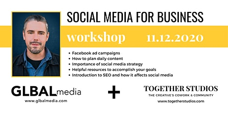Social Media for Business Workshop taught by Justin Willet from GLBAL Media tickets