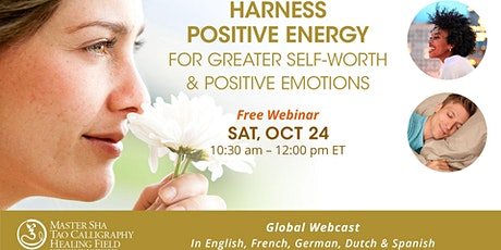Harness Positive Energy for Greater Self Worth and Positive Emotions - FREE tickets