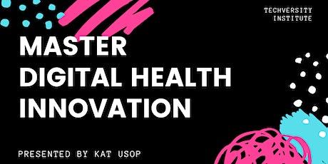 MASTER DIGITAL HEALTH INNOVATION (AUTOWEBINAR) tickets