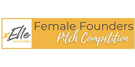 xElle Ventures Female Founders Pitch Competition tickets