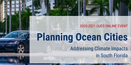 Planning Ocean Cities: Addressing Climate Impacts in South Florida tickets