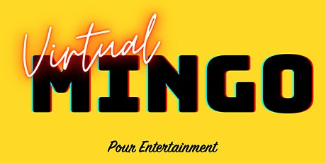 Virtual MINGO hosted by Pour Entertainment tickets