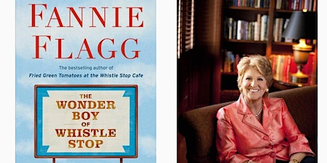 "Fannie Flagg - ""The Wonder Boy of Whistle Stop""  **Virtual Event** tickets"