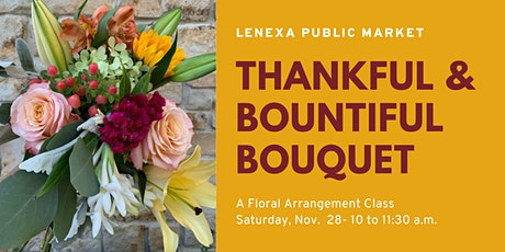 Thankful & Bountiful Bouquet tickets