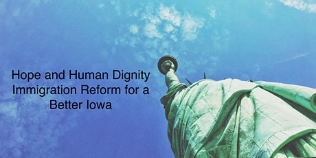 Hope and Human Dignity: Immigration Reform for a Better Iowa tickets