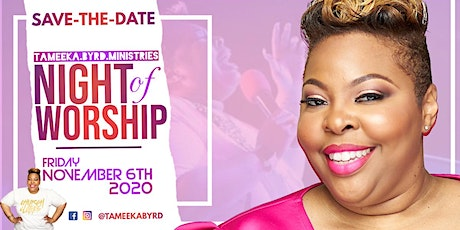 Night of Worship with Tameeka Byrd Ministries tickets