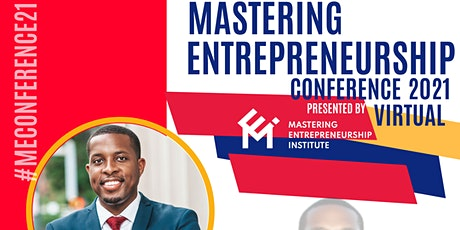 "FREE Mastering Entrepreneurship Conference 2021 ""The Virtual Experience"" tickets"