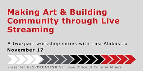 Making Art and Building Community through Live Streaming  Part 2 tickets