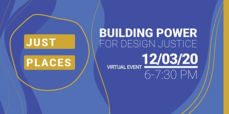 Just Places: Building Power with Design Justice tickets