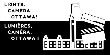 Lumières, Caméra, Ottawa!  Alors, vous voulez passer à la télé? tickets