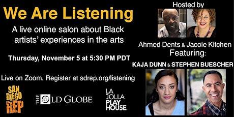 We Are Listening feat. Kaja Dunn and Stephen Buescher tickets