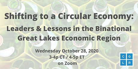 Shifting to a Circular Economy: Leaders & Lessons in the Great Lakes Region tickets