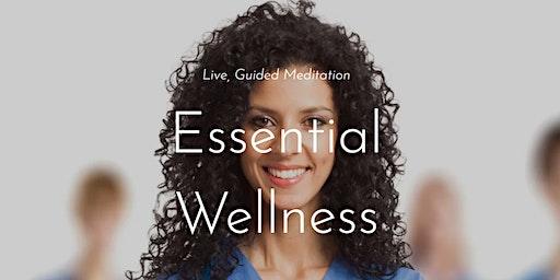 Essential Wellness (Online Meditation)