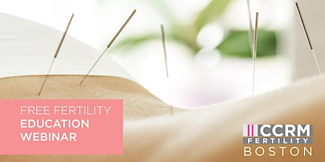 Free Fertility and Acupuncture Education Webinar - Boston, MA tickets