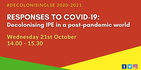 Responses to COVID-19: Decolonising IPE in a post-pandemic world tickets