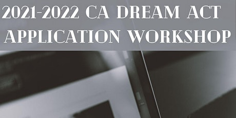 2021-2022 CA Dream Act Application Workshop tickets