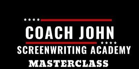 Coach John Screenwriting Academy Masterclass tickets