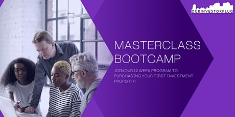 Masterclass: 12 Week Bootcamp to Owning First Investment Property tickets