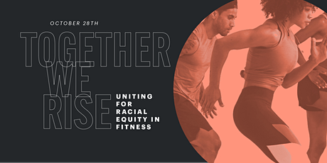 TOGETHER WE RISE: Uniting for Racial Equity in Fitness tickets