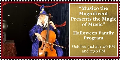 Sounds of Joy & Light: Halloween Family Program  - Musico the Magnificent tickets