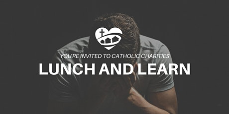 Catholic Charities' Lunch and Learn tickets