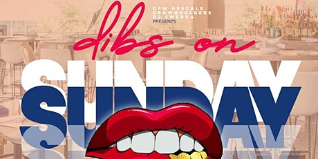 Dibs On Sunday....Eat. Drink. Sunday Chill tickets