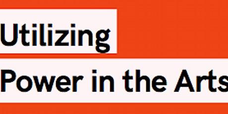 Understanding Power II: Utilizing Power in the Arts Ecosystem tickets