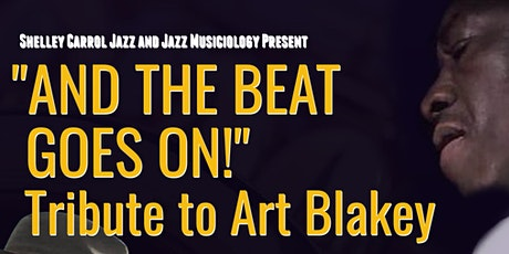 """And the Beat Goes On"" Tribute to Art Blakey tickets"