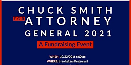 Chuck Smith for Attorney General Fundraiser - Suggested Contribution $25.00 tickets