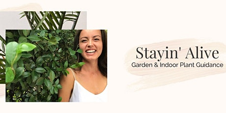 Stayin' Alive - Garden & Indoor Plant Guidance tickets
