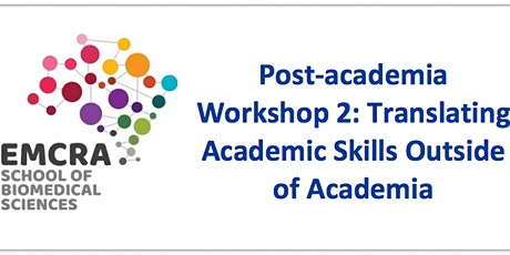 Post-Academia Workshop 2: Translating Academic Skills Outside of Academia tickets