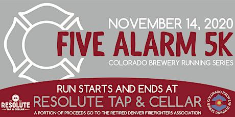 Five Alarm 5k - Resolute Tap   Arvada   Colorado Brewery Running Series tickets