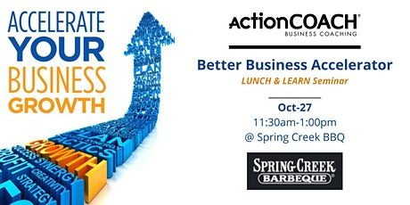 Better Business Accelerator | LUNCH-and-LEARN Seminar tickets
