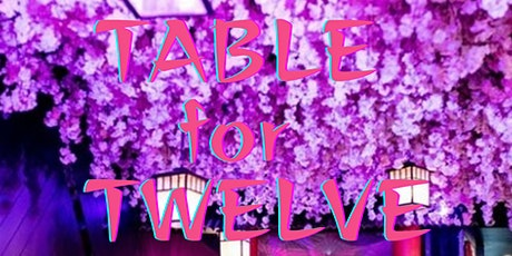 Table For Twelve tickets