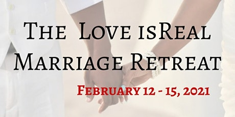 The Love isReal Marriage Retreat tickets