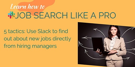5 Tactics: How to use Slack to find out about the latest job opportunities tickets