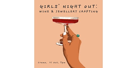 Girl's Night Out: Wine & Jewellery Crafting Workshop tickets